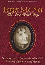 Forget Me Not: The Anne Frank Story