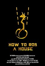 How to Rob a House