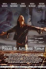 Pogled sa Ajfelovog tornja(2005) Poster - Movie Forum, Cast, Reviews