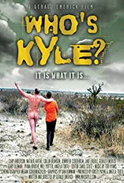 Who's Kyle? (2004) Poster - Movie Forum, Cast, Reviews