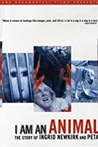 Image of I Am an Animal: The Story of Ingrid Newkirk and PETA