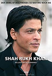 Shah Rukh Khan: In Love with Germany Poster