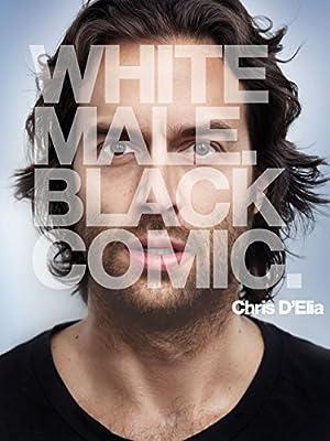 Chris D'Elia: White Male. Black Comic (2013)