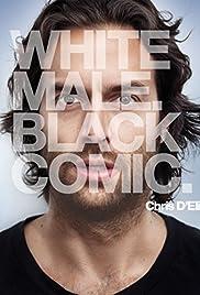 Chris D'Elia: White Male. Black Comic.(2013) Poster - TV Show Forum, Cast, Reviews