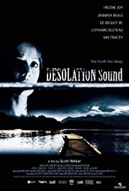 Desolation Sound (2005) Poster - Movie Forum, Cast, Reviews