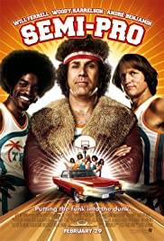 Semi-Pro (2008) Poster - Movie Forum, Cast, Reviews