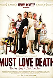 Must Love Death (2009) Poster - Movie Forum, Cast, Reviews
