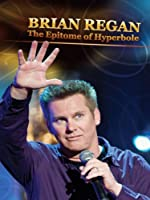 Brian Regan The Epitome of Hyperbole(2008)