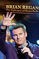 Image of Brian Regan: The Epitome of Hyperbole