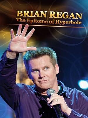 Brian Regan: The Epitome of Hyperbole (2008)