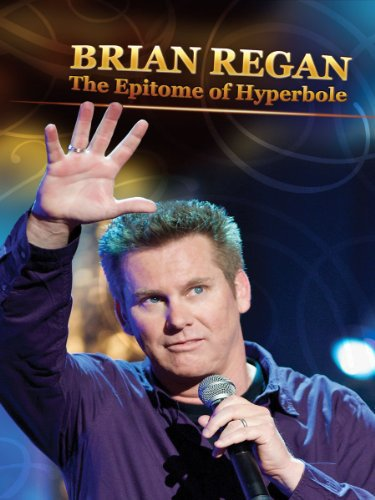 image Brian Regan: The Epitome of Hyperbole (2008) (TV) Watch Full Movie Free Online
