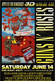 Guns N' Roses Appetite for Democracy 3D Live at Hard Rock Las Vegas(2014) Poster - Movie Forum, Cast, Reviews