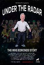 Under the Radar: The Mike Edmonds Story