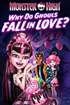 Image of Monster High: Why Do Ghouls Fall in Love?