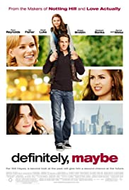 Definitely, Maybe (2008) Poster - Movie Forum, Cast, Reviews