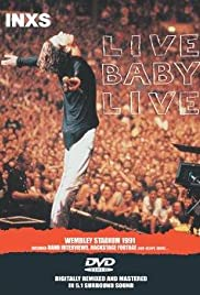 INXS: Live Baby Live (1991) Poster - Movie Forum, Cast, Reviews