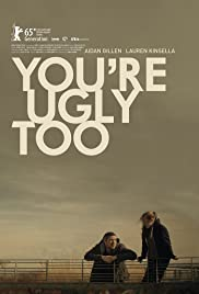 You're Ugly Too (2015) Poster - Movie Forum, Cast, Reviews