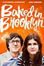 Baked in Brooklyn (2016) Poster