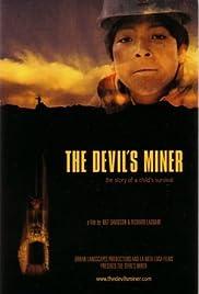 The Devil's Miner(2005) Poster - Movie Forum, Cast, Reviews
