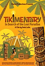 Tikimentary: In Search of the Lost Paradise