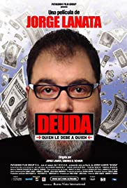 Deuda (2004) Poster - Movie Forum, Cast, Reviews