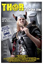Thor at the Bus Stop (2009) Poster - Movie Forum, Cast, Reviews