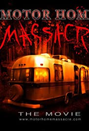 Motor Home Massacre (2005) Poster - Movie Forum, Cast, Reviews