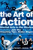 Image of The Art of Action: Martial Arts in Motion Picture