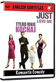 Tylko mnie kochaj (2006) Poster - Movie Forum, Cast, Reviews