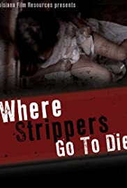 Where Strippers Go to Die Poster