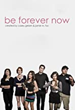 Be Forever Now
