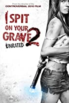 Image of I Spit on Your Grave 2