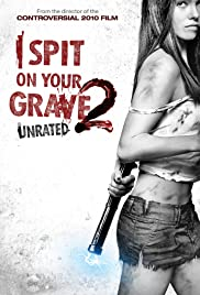 I Spit on Your Grave 2 (2013) Poster - Movie Forum, Cast, Reviews
