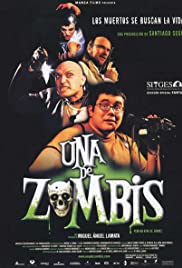 Una de zombis (2003) Poster - Movie Forum, Cast, Reviews