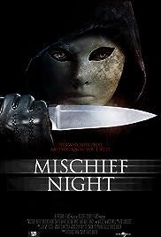 Mischief Night(2014) Poster - Movie Forum, Cast, Reviews