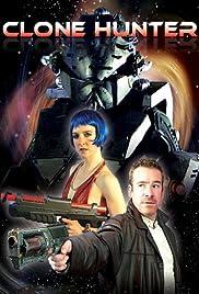 Clonehunter(2012) Poster - Movie Forum, Cast, Reviews