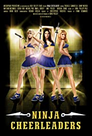 Ninja Cheerleaders (2008) Poster - Movie Forum, Cast, Reviews