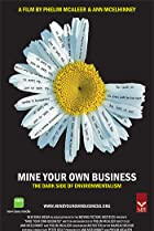 Image of Mine Your Own Business: The Dark Side of Environmentalism