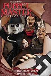 Puppet Master: Axis of Evil (Video 2010) - Fantasy, Horror, Sci-Fi, Thriller, War.