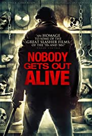 Nobody Gets Out Alive (2012) Poster - Movie Forum, Cast, Reviews