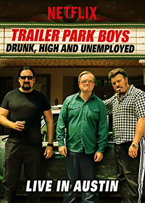 Trailer Park Boys: Drunk, High & Unemployed (2015)