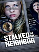 Stalked by My Neighbor(2015)