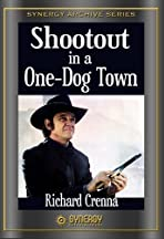 Shootout in a One Dog Town