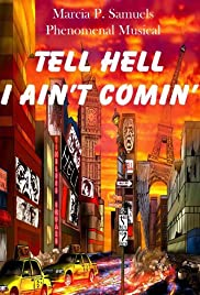 Tell Hell I Ain't Comin' Poster