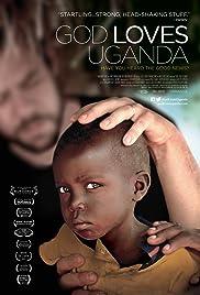 God Loves Uganda(2013) Poster - Movie Forum, Cast, Reviews