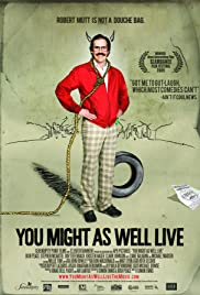 You Might as Well Live (2009) Poster - Movie Forum, Cast, Reviews