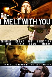 I Melt with You (2011) Poster - Movie Forum, Cast, Reviews