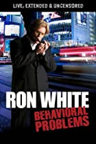 Image of Ron White: Behavioral Problems