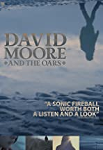 The Making of David Moore and The Oars