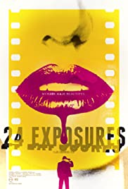 24 Exposures (2013) Poster - Movie Forum, Cast, Reviews